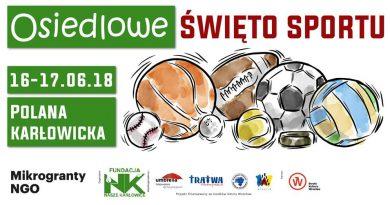 16 czerwca 2018 – Osiedlowe Święto Sportu & Turniej Osiedlowy