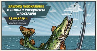 23.06.2019 – Zawody Wędkarskie o Puchar Prezydenta Wrocławia