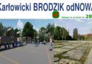 GŁOSUJEMY do 07.10.2019 w WBO na Karłowicki BRODZIK odNOWA nr projektu 282