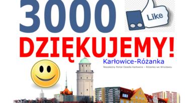3000 polubień Niezależnego Portalu Osiedla Karłowice-Różanka na Facebooku!